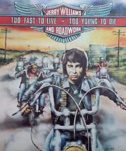 Jerry Williams & Roadwork - 1977 - Too Fast To Live, Too Young To Die