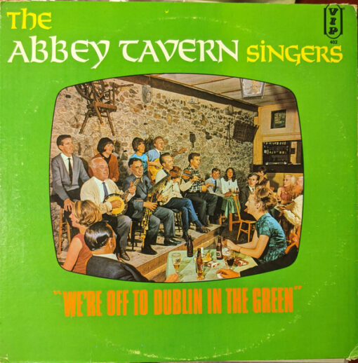 The Abbey Tavern Singers - 1966 - We're Off To Dublin In The Green