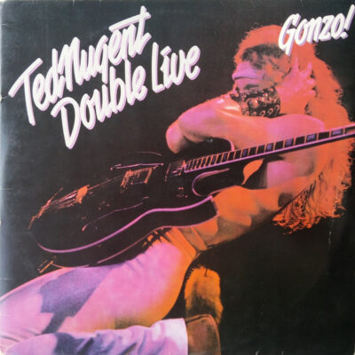 Ted Nugent - 1978 - Double Live Gonzo!