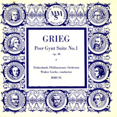 Grieg, Netherlands Philharmonic Orchestra, Walter Goehr - 1953 - Peer Gynt Suite No. 1 Op. 46