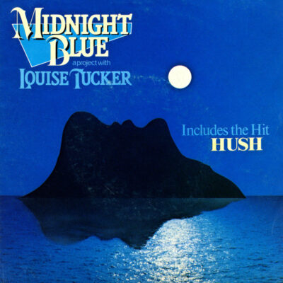 Midnight Blue - 1982 - A Project With Louise Tucker - Hush / Midnight Blue