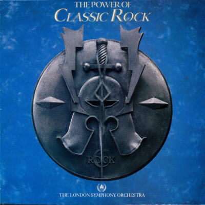 The London Symphony Orchestra With The Royal Choral Society - 1985 - The Power Of Classic Rock