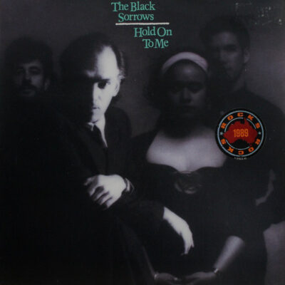The Black Sorrows vinilas Hold On To Me