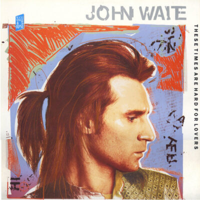 John Waite vinilinis singlas These Times Are Hard For Lovers