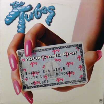 The Tubes - 1976 - Young And Rich