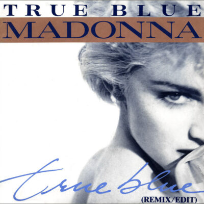 Madonna - 1986 - True Blue (Remix/Edit)