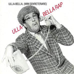 Ulla-Bella, (Min Sekreterare) / Tulltjänsteman Gömstedt - 1987 - Ulla-Bella Rap / Tullverket Lurar Man Inte I Första Taget