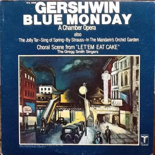 Gershwin, The Gregg Smith Singers - 1977 - Blue Monday (A Chamber Opera)