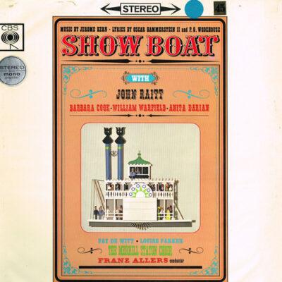John Raitt, Barbara Cook, William Warfield, Anita Darian, Fay DeWitt, Louise Parker, The Merrill Staton Choir - 1962 - Showboat
