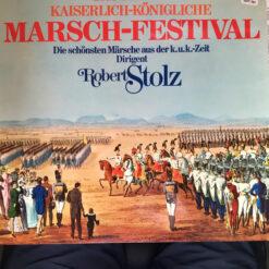 Robert Stolz - Das Grosse Kaiserlich-Königliche Marsch-Festival