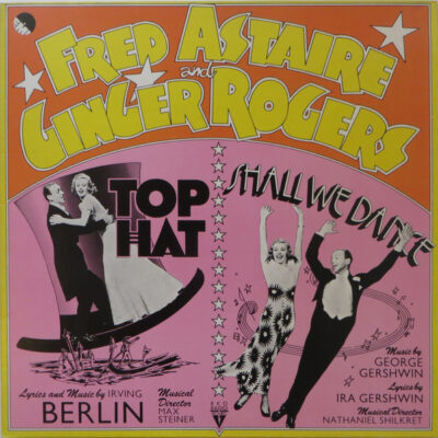 Fred Astaire & Ginger Rogers - 1974 - Top Hat / Shall We Dance - Original Soundtracks