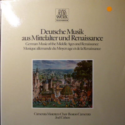 The Camerata Motetten-Choir, Boston Camerata, Joel Cohen - 1978 - Deutsche Musik Aus Mittelalter Und Renaissance