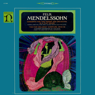 """Felix Mendelssohn - 1966 - Concerto For Two Pianos And Orchestra In A Flat Major / """"The Fair Melusina"""" Overture, Opus 32"""
