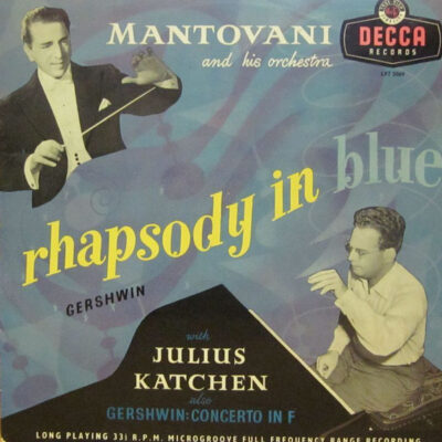 Gershwin, Mantovani And His Orchestra With Julius Katchen - 1955 - Rhapsody In Blue / Concerto In F