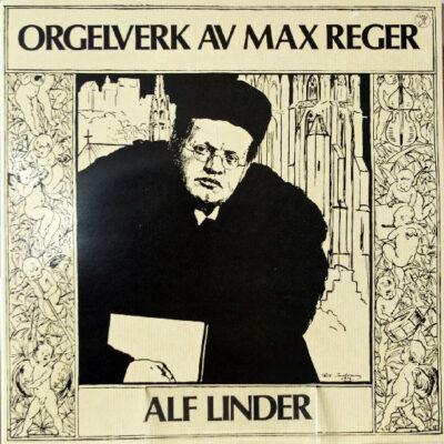 Max Reger, Alf Linder - 1977 - Orgelverk Av Max Reger