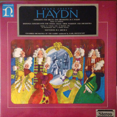 Franz Joseph Haydn*, Chamber Orchestra Of The Sarre* Conducted By Karl Ristenpart - Concerto For Organ And Orchestra In C Major / Sinfonia Concertante For Violin, Cello, Oboe, Bassoon And Orchestra / Nocturnes In C And G