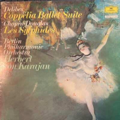 Delibes / Chopin - Douglas / Berlin Philharmonic Orchestra, Herbert von Karajan - 1976 - Coppelia-Ballettsuite / Les Sylphides