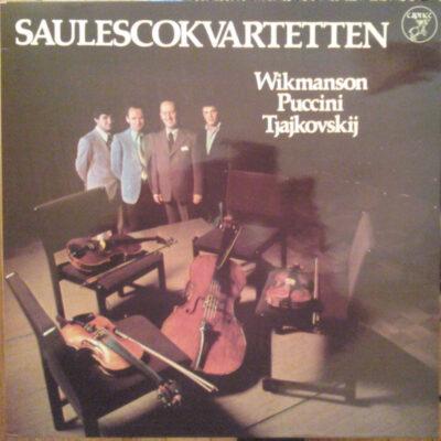 Saulescokvartetten - Wikmanson / Puccini / Tjajkovskij - 1977 - Wikmanson, Puccini, Tjajkovskij