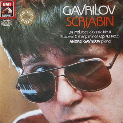 Gavrilov, Scriabin - 1984 - 24 Preludes, Sonata No. 4, Etude In C Sharp Minor, Op. 42 No. 5