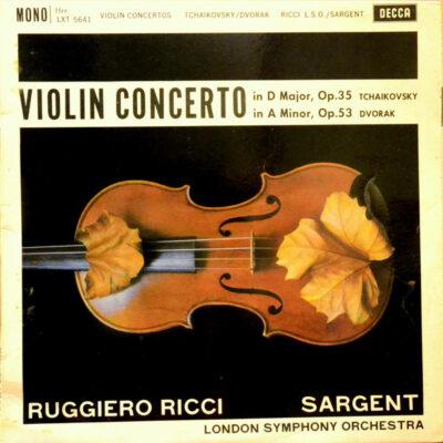 Ruggiero Ricci, Sargent, London Symphony Orchestra, Tchaikovsky / Dvorak - 1961 - Violin Concerto In D Major, Op. 35 / In A Minor, Op. 53