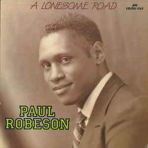 Paul Robeson - 1984 - A Lonesome Road
