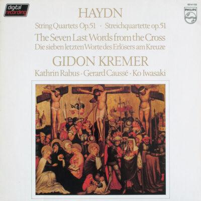 Haydn, Gidon Kremer, Kathrin Rabus • Gerard Caussé • Ko Iwasaki - 1982 - String Quartets Op. 51 • The Seven Last Words From The Cross = Streichquartette Op. 51 • Die Sieben Letzten Worte Des Erlösers Am Kreuze
