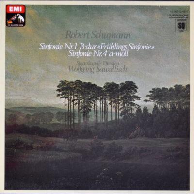 """Schumann / Staatskapelle Dresden, Wolfgang Sawallisch - 1973 - Sinfonie Nr 1 B-dur Op. 38 """"Frühlings-Sinfonie"""""""" - Sinfonie Nr. 4 D-moll Op. 120"""