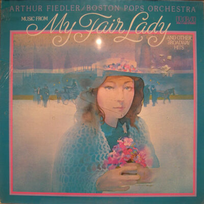 """The Boston Pops Orchestra, Arthur Fiedler - 1976 - Music From """"My Fair Lady"""" And Other Broadway Hits"""
