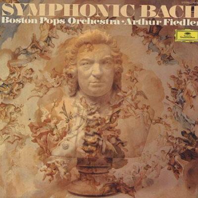 Johann Sebastian Bach, Boston Pops Orchestra, Arthur Fiedler - 1976 - Symphonic Bach