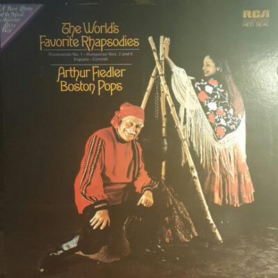 Arthur Fiedler ,and The Boston Pops Orchestra - 1972 - The Worlds Favorite Rhapsodies