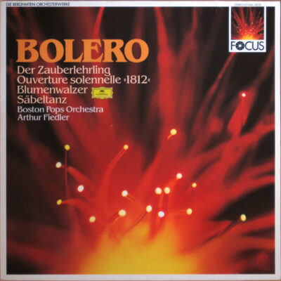 Maurice Ravel, Paul Dukas, Peter Tchaikowsky, Aram Khatchaturian - Arthur Fiedler, Boston Pops Orchestra - 1987 - Bolero - Die Berühmten Orchesterwerke