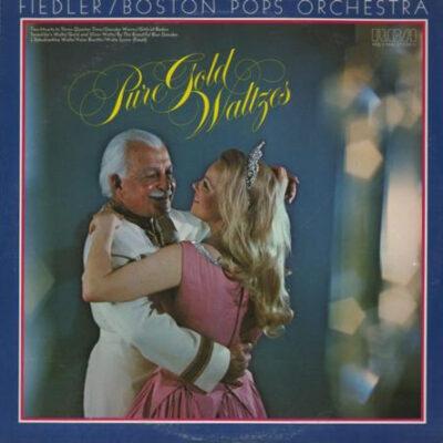 Arthur Fiedler / Boston Pops Orchestra - 1976 - Pure Gold Waltzes
