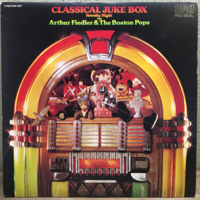 Arthur Fiedler ,conductor The Boston Pops Orchestra - 1978 - Classical Juke Box: Novelty Night With Arthur Fiedler & The Boston Pops