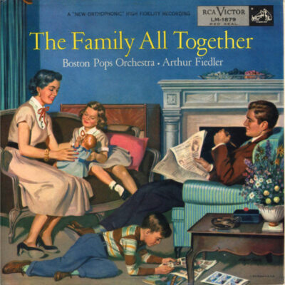 Boston Pops Orchestra • Arthur Fiedler - 1954 - The Family All Together
