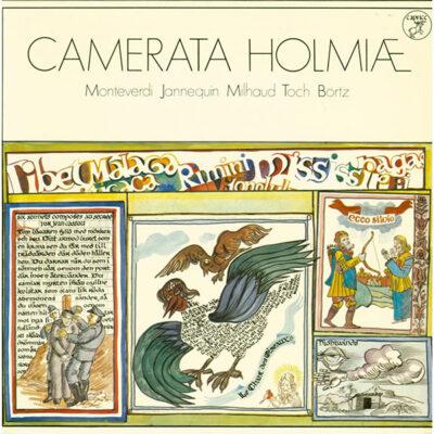 Camerata Holmiæ, Monteverdi, Janequin, Milhaud, Toch, Börtz - 1974 - Camerata Holmiæ