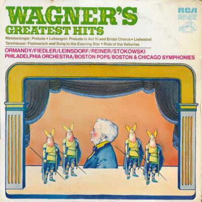 Ormandy / Fiedler / Leinsdorf / Reiner / Stowkowski / Philadelphia Orchestra / Boston Pops / Boston & Chicago Symphonies - 1971 - Wagner's Greatest Hits