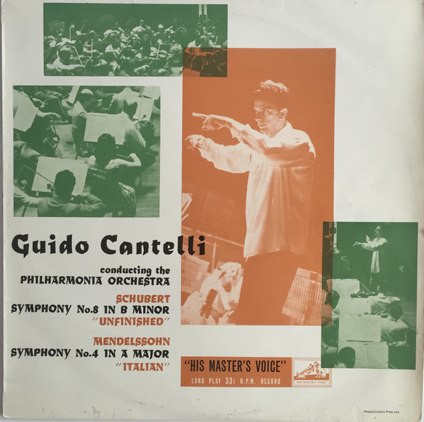 """Guido Cantelli Conducting The Philharmonia Orchestra - Schubert: Symphony No. 8 In B Minor """"Unfinished"""" / Mendelssohn: Symphony No. 4 In A Major - """"Italian"""""""