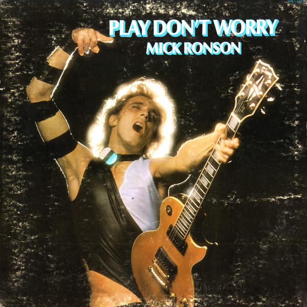 Mick Ronson - 1975 - Play Don't Worry