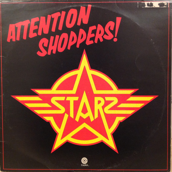 Starz - 1978 - Attention Shoppers!