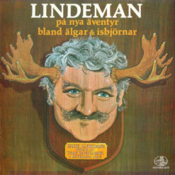 Hans Alfredson Och Tage Danielsson - 1975 - Lindeman På Nya Äventyr Bland Älgar & Isbjörnar